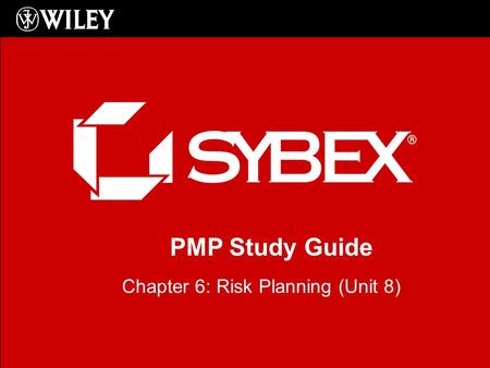 PMP Study Guide Chapter 6: Risk Planning (Unit 8).