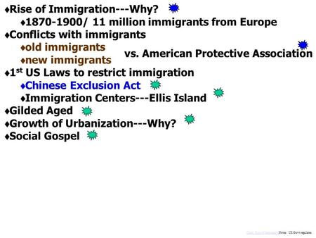  Rise of Immigration---Why?  / 11 million immigrants from Europe  Conflicts with immigrants  old immigrants  new immigrants  1 st US Laws.