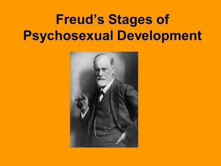 Freud's Stages of Psychosexual Development. Analysis of his patients' histories convinced Freud that personality forms during life's 1 st few years. Children.