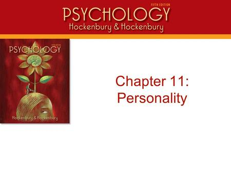 Intro Chapter 11: Personality. Personality An individual's unique and relatively consistent pattern of thinking, feeling, and behaving.