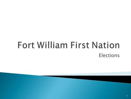 Elections 1.  First Nations governments are formed by a chief and councillors who are responsible for making decisions on behalf of the First Nation.