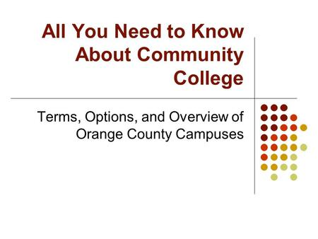 All You Need to Know About Community College Terms, Options, and Overview of Orange County Campuses.
