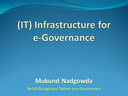 Mukund Nadgowda NeGD Recognized Trainer in e-Governance.
