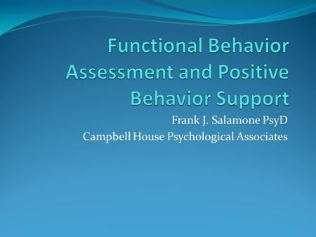 Frank J. Salamone PsyD Campbell House Psychological Associates.