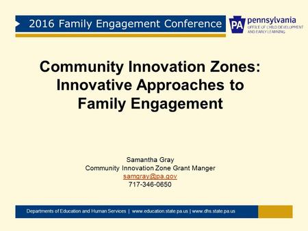 2016 Family Engagement Conference Departments of Education and Human Services |  |  Community Innovation Zones: