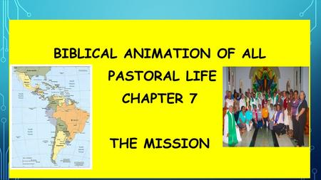 .. BIBLICAL ANIMATION OF ALL PASTORAL LIFE CHAPTER 7 THE MISSION.