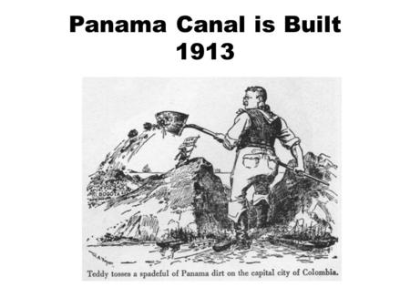 Panama Canal is Built Assassination of Archduke Franz Ferdinand