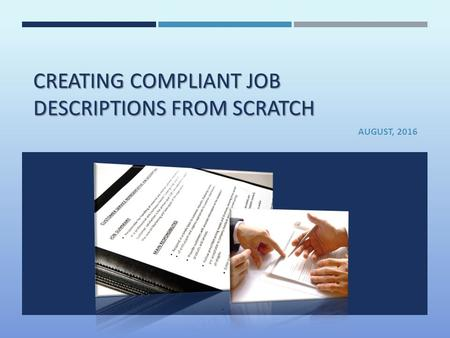 CREATING COMPLIANT JOB DESCRIPTIONS FROM SCRATCH AUGUST, 2016.