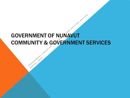 GOVERNMENT OF NUNAVUT COMMUNITY & GOVERNMENT SERVICES PROCUREMENT, LOGISTICS, CONTRACT SUPPORT SERVICES SECTION SEPT19, 2016.