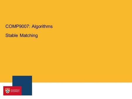 COMP9007: Algorithms Stable Matching. What's in an algorithm? Algorithms can have huge impact For example – A report to the White House from 2010 includes.