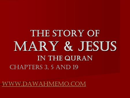 The Story of Mary & Jesus in the Quran Chapters 3, 5 and 19