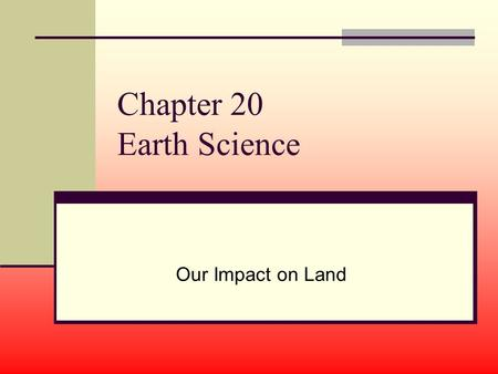 Chapter 20 Earth Science Our Impact on Land. Words to Know – Section 1 Population Impact on the Environment population parrying capacity pollutant.