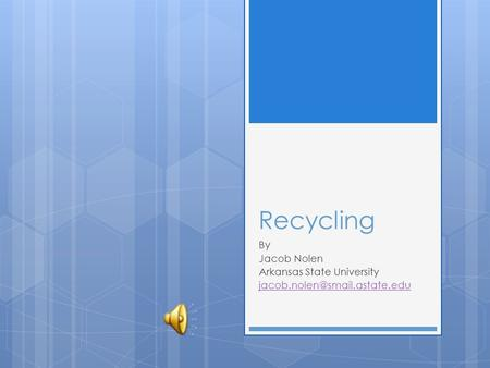 Recycling By Jacob Nolen Arkansas State University