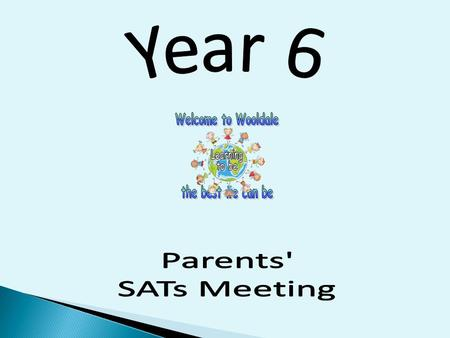 To share important information about KS2 SATs. To answer any questions about KS2 SATs. Discuss / share ideas about how you as a parent can help your child.