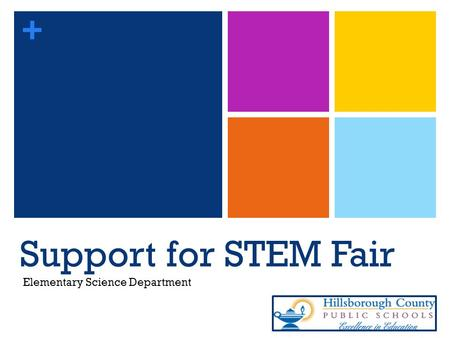 + Support for STEM Fair Elementary Science Department.