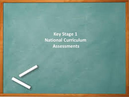 Key Stage 1 National Curriculum Assessments. In 2014/15 a new national curriculum framework was introduced by the Government for Years 1, 3, 4 and 5.