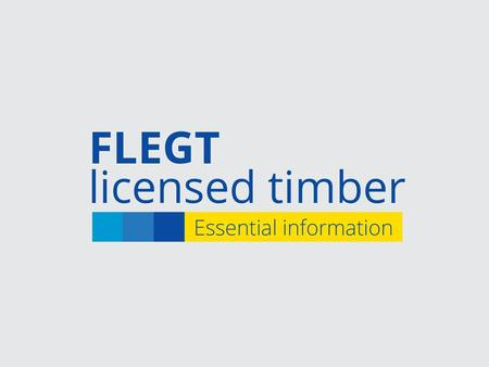 1.What is FLEGT? 2.What is a VPA? 3.What is a FLEGT licence? 4.Which countries issue FLEGT licences? 5.What are the benefits of a FLEGT licence? 6.What.