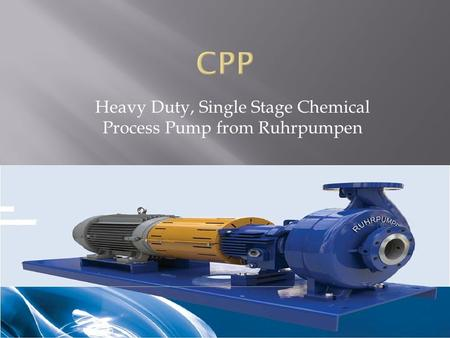 Heavy Duty, Single Stage Chemical Process Pump from Ruhrpumpen.