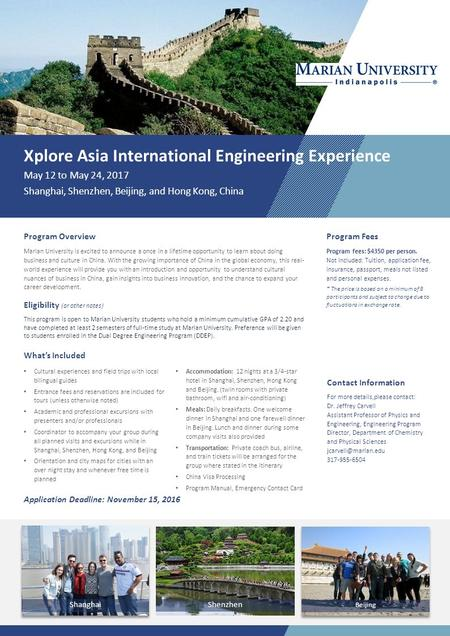 Xplore Asia International Engineering Experience May 12 to May 24, 2017 Shanghai, Shenzhen, Beijing, and Hong Kong, China Program Overview Marian University.