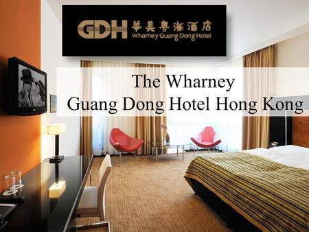 The Wharney Guang Dong Hotel Hong Kong. About us The Wharney Guang Dong Hotel The Wharney Guang Dong Hotel Hong Kong is committed to making sure that.