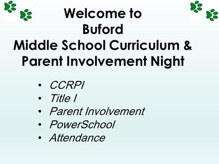 CCRPI Title I Parent Involvement PowerSchool Attendance Welcome to Buford Middle School Curriculum & Parent Involvement Night.