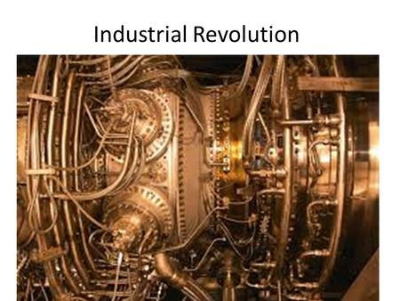 Industrial Revolution. Why is the Industrial Revolution special? Everything you own, everything you have eaten, the chair you are sitting in, the clothes.
