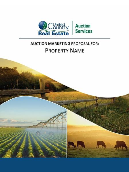 AUCTION MARKETING PROPOSAL FOR: P ROPERTY N AME. EXECUTIVE SUMMARY OBJECTIVES To sell at Public Auction the property located at (describe assets) The.