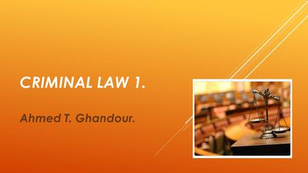 CRIMINAL LAW 1. Ahmed T. Ghandour.. PART 2. PENOLOGY.