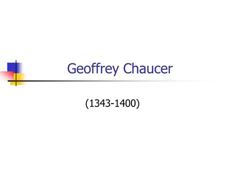 Geoffrey Chaucer ( ). Geoffrey Chaucer ' s Biography ( ) born in London into a wine merchant ' s family. He ever worked as a courtier,