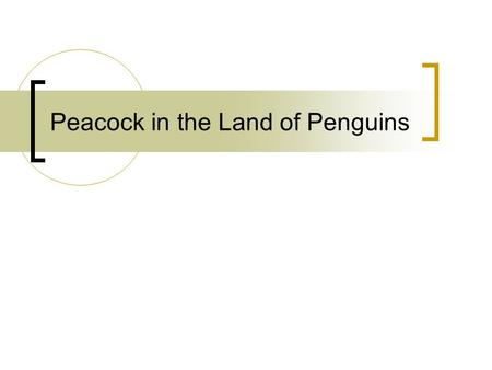 Peacock in the Land of Penguins. Objectives Upon completion of this exercise, you'll be able to: Understand, respect, and appreciate individual differences.