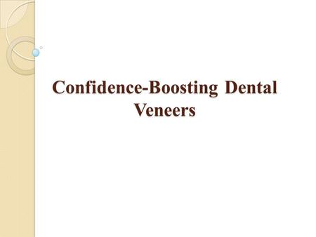 Confidence-Boosting Dental Veneers. Damaged teeth bring down the attractiveness of a smile. Even a slight damage on the appearance of teeth can negatively.