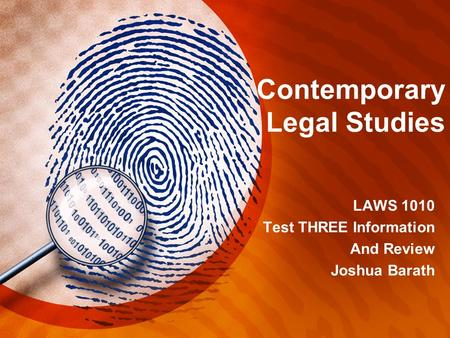 Contemporary Legal Studies LAWS 1010 Test THREE Information And Review Joshua Barath.