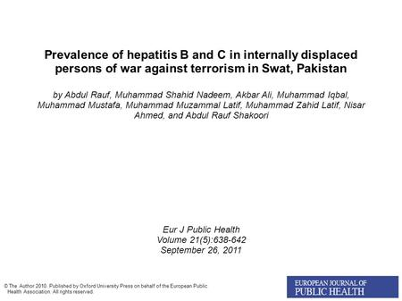Prevalence of hepatitis B and C in internally displaced persons of war against terrorism in Swat, Pakistan by Abdul Rauf, Muhammad Shahid Nadeem, Akbar.