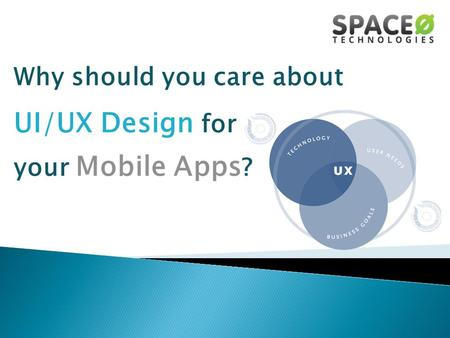 Why should you care about UI/UX Design for your Mobile Apps ?