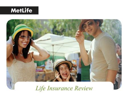 Life Insurance Review. For Producer or Broker/Dealer Use Only. Not for Public Distribution. Why a Life Insurance Review Agenda Hypothetical classic client.