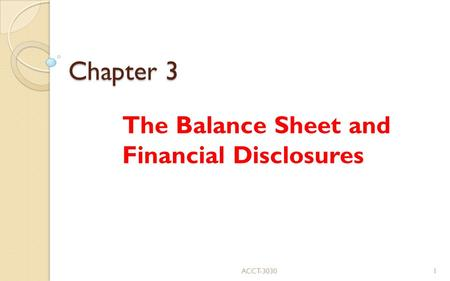 Chapter 3 The Balance Sheet and Financial Disclosures ACCT