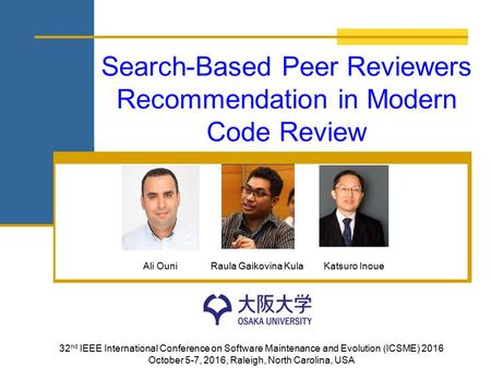 Search-Based Peer Reviewers Recommendation in Modern Code Review 32 nd IEEE International Conference on Software Maintenance and Evolution (ICSME) 2016.