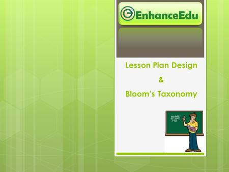 Lesson Plan Design & Bloom's Taxonomy EnhanceEdu.