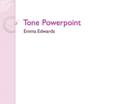 Tone Powerpoint Emma Edwards. Benevolent Definition- characterized by or expressing goodwill or kindly feelings Synonym- Compassionate.