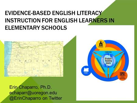 EVIDENCE-BASED ENGLISH LITERACY INSTRUCTION FOR ENGLISH LEARNERS IN ELEMENTARY SCHOOLS Erin Chaparro, on Twitter.