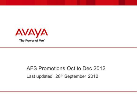 AFS Promotions Oct to Dec 2012 Last updated: 28 th September 2012.