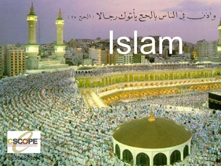 Islam ©CSCOPE Who is a Muslim? A person who believes in and consciously follows Islam is called a Muslim. So, the religion is called Islam, and.