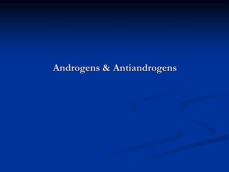 Androgens & Antiandrogens. The testis has two major functions: 1. Spermatogenesis occurring within the seminiferous tubules 2. Production of androgenic.