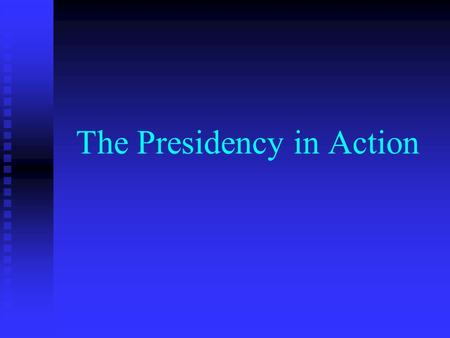 The Presidency in Action. The Changing View of Presidential Power.