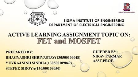 SIGMA INSTITUTE OF ENGINEERING DEPARTMENT OF ELECTRICAL ENGINEERING ACTIVE LEARNING ASSIGNMENT TOPIC ON: PREPARED BY; BHAGYASHRI SHRIVASTAV( )