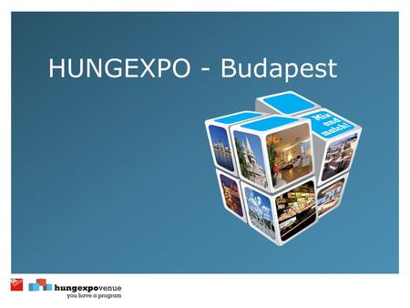 HUNGEXPO - Budapest. Host country - Hungary 1118 year-old history 10.1 million inhabitants Member of the European Union since Nobel Prize winners.