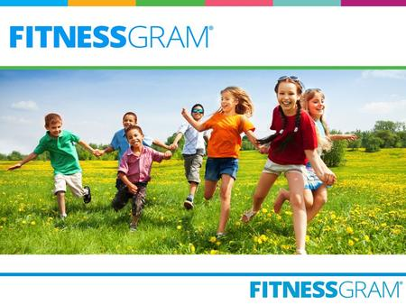 Welcome to the latest version of the FitnessGram ® Software! Key features: MyHealthyZone™ Dashboard with snapshot of assessments Updated Reports SmartCoach.
