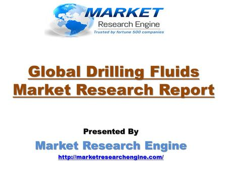 Global Drilling Fluids Market Research Report Presented By Market Research Engine