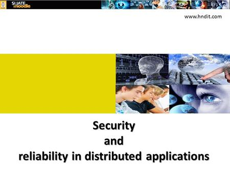 Security and reliability in distributed applications