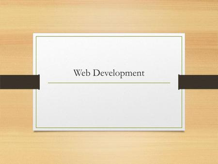 Web Development. Agenda Web History Network Architecture Types of Server The languages of the web Protocols API 2.